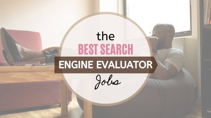 Best Search Engine Evaluator Jobs To Work From Home 1