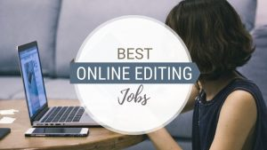 17 Online Editing Jobs That Pay Well and Are Flexible