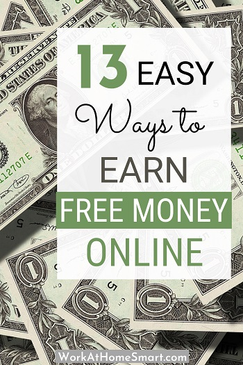 Absolutely Free Money! 13 Easy Ways to Earn Free Money Online