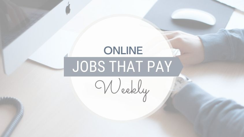 25 Legit Online Jobs That Pay Weekly
