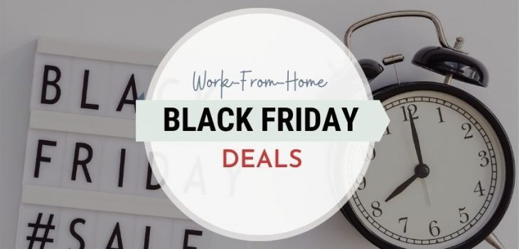 Work-From-Home Black Friday Offers & Discounts