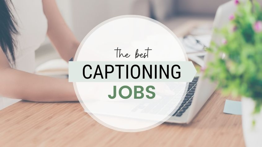 15 Work From Home Captioning Jobs For Beginners