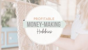 15 Money Making Hobbies: Profitable Hobbies That Make Money Online