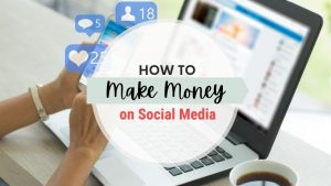 10 Easy Ways To Make Money on Social Media in 2021