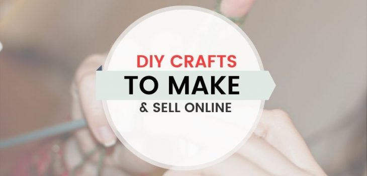 15 Easy DIY Crafts to Make and Sell Online for Extra Cash