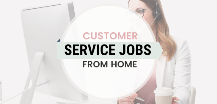 19 Companies With Remote Customer Service Jobs from Home